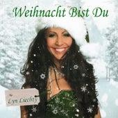Weihnacht Bist Du by Lyn Liechty