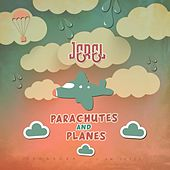 Parachutes and Planes by Jerel