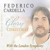 The Glory of Christmas by Federico Cardella