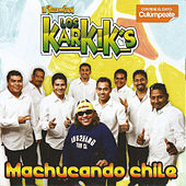 Machucando Chile by Los Karkik's