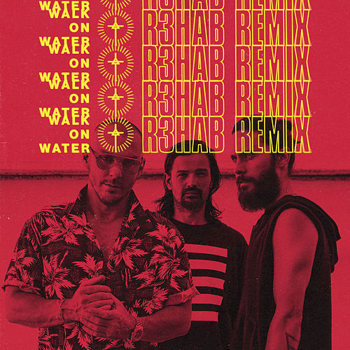 Walk On Water (R3hab Remix) by 30 Seconds To Mars
