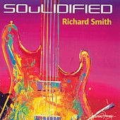 Play & Download Soulidified by Richard Smith | Napster