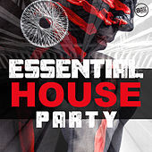Essential House Party by Various Artists