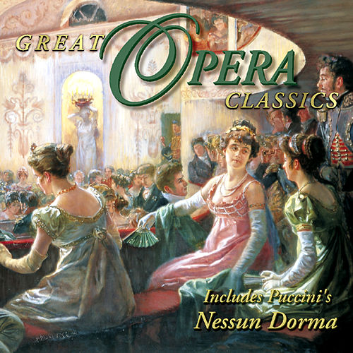 The Wonderful World of Classical Music - Great Opera Classics by Various Artists