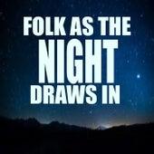Folk As The Night Draws In de Various Artists