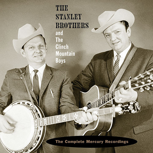 Play & Download The Complete Mercury Recordings by The Stanley Brothers | Napster