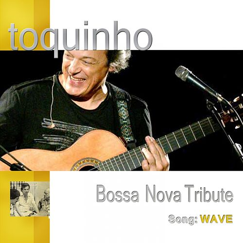 Wave (Live Version) by Toquinho