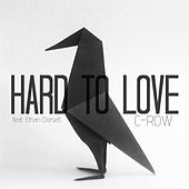 Hard to Love (feat. Ethan Dorsett) by Crow (60's)
