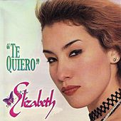 Te Quiero by Elizabeth