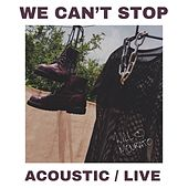 We Can't Stop (Acoustic) (Live) de Will Mourato