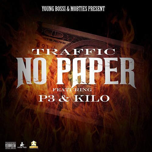 NO PAPER  (feat. P3 & Kilo) by Traffic