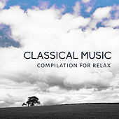 Classical Music Compilation for Relax de Piano: Classical Relaxation