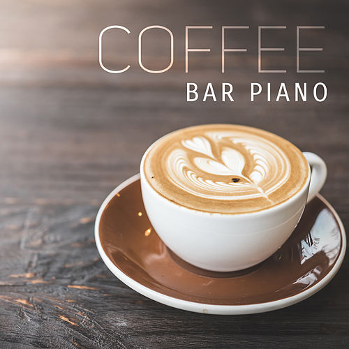 Coffee Bar Piano by The Relaxation
