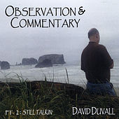 Observation & Commentary, Pt. 2: Still Talkin' by David Duvall