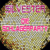 Silvester - Die Schlagerparty by Various Artists