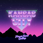 Kansas City by Forever Came Calling