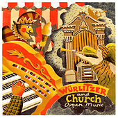 Play & Download Wurlitzer And Church Organ Music by Various Artists | Napster