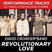 Play & Download Revolutionary Love (Premiere Performance Plus Track) by David Crowder Band | Napster