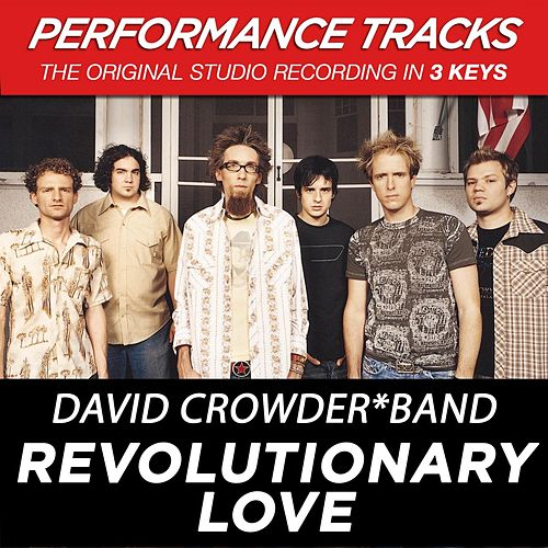 Revolutionary Love (Premiere Performance Plus Track) by David Crowder Band