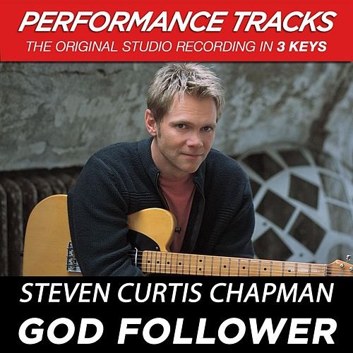 Play & Download God Follower (Premiere Performance Plus Track) by Steven Curtis Chapman | Napster