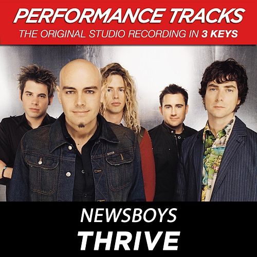 Thrive (Premiere Performance Plus Track) by Newsboys