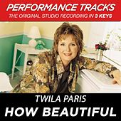 Play & Download How Beautiful (Premiere Performance Plus Track) by Twila Paris | Napster
