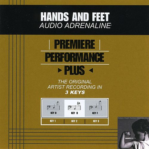 Play & Download Hands And Feet (Premiere Performance Plus Track) by Audio Adrenaline | Napster