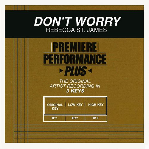 Play & Download Don't Worry (Premiere Performance Plus Track) by Rebecca St. James | Napster