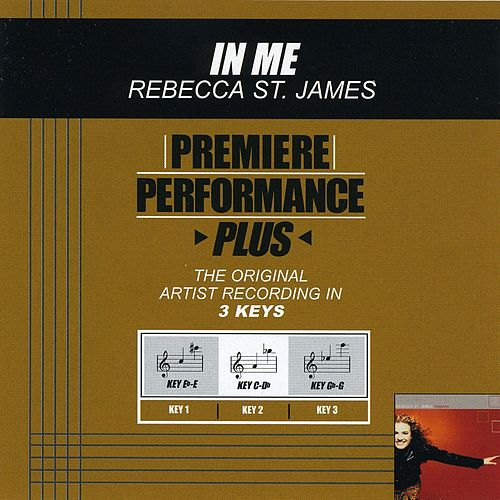 Play & Download In Me (Premiere Performance Plus Track) by Rebecca St. James | Napster