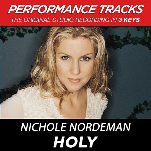 Play & Download Holy (Premiere Performance Plus Track) by Nichole Nordeman | Napster