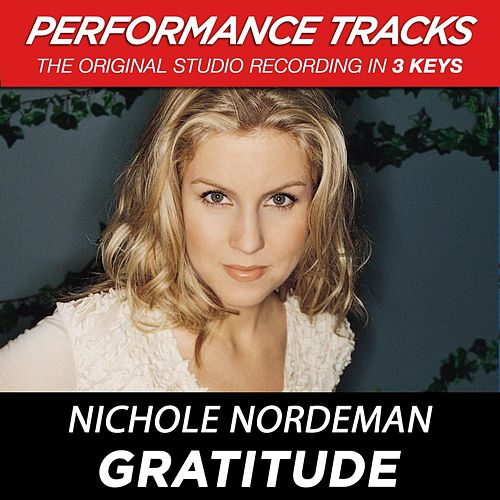 Play & Download Gratitude (Premiere Performance Plus Track) by Nichole Nordeman | Napster
