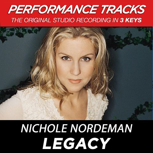 Legacy (Premiere Performance Plus Track) by Nichole Nordeman