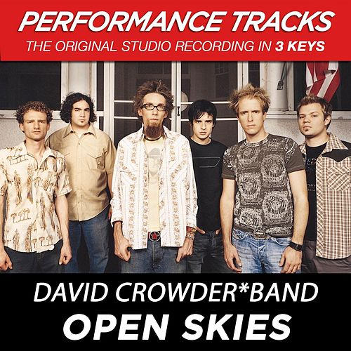 Play & Download Open Skies (Premiere Performance Plus Track) by David Crowder Band | Napster
