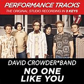 Play & Download No One Like You (Premiere Performance Plus Track) by David Crowder Band | Napster