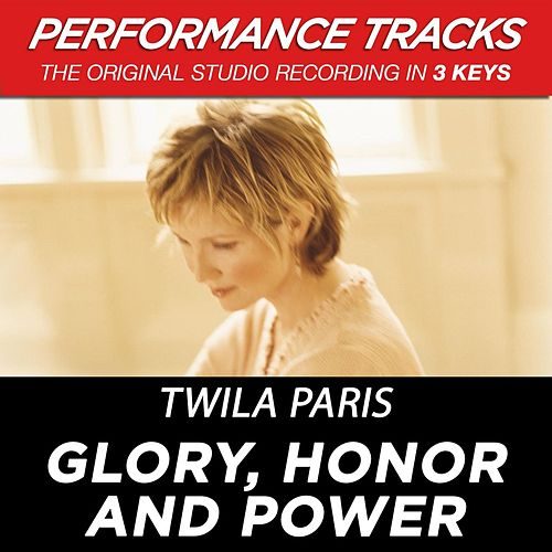 Glory, Honor And Power (Premiere Performance Plus Track) by Twila Paris