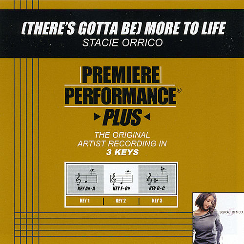 Play & Download (There's Gotta Be) More To Life (Premiere Performance Plus Track) by Stacie  Orrico | Napster