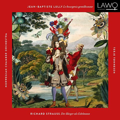 Lully/Strauss: Le bourgeois gentilhomme by Norwegian Chamber Orchestra