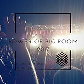 Power Of Big Room 2017 - EP by Various Artists