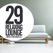 29 Relaxing Lounge Multibundle - EP by Various Artists
