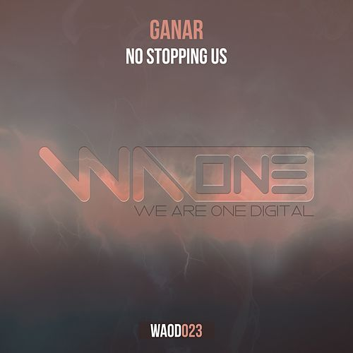 No Stopping Us (Extended Mix) by Ganar