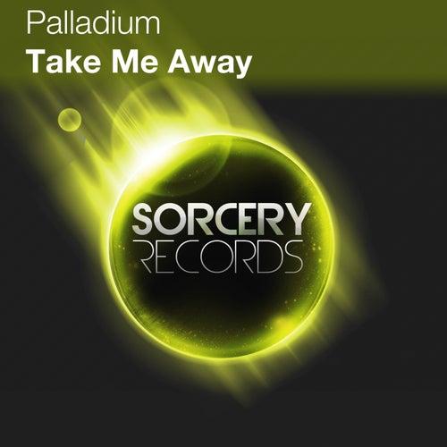 Take Me Away by Palladium