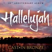 Hallelujah (25th Anniversary Album) by Cast in Bronze