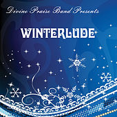 Winterlude by Divine Praise Band