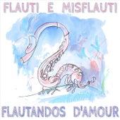 Flautandos D'amour by Flauti E Misflauti