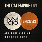 The Cat Empire (Live at Ancienne Belgique, October 2013) by The Cat Empire