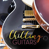 Chilling Guitars (Smooth Guitar Solos Collection) by Various Artists