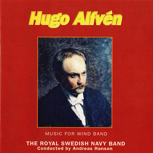 Alfvén: Music for Wind Band by Royal Swedish Navy Band