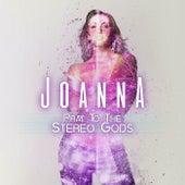 Pray to the Stereo Gods by Joanna