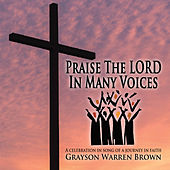 Praise the Lord in Many Voices by Grayson Warren Brown