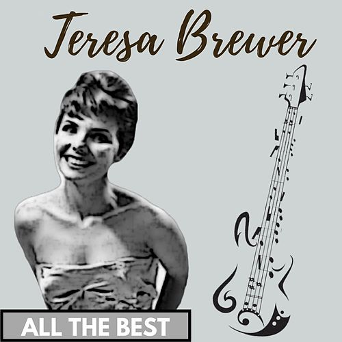 All the Best by Teresa Brewer